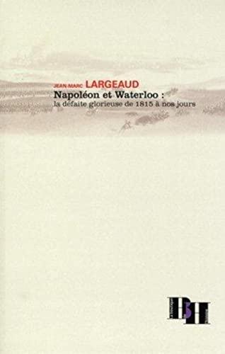 9782910828387: Napoléon et Waterloo (French Edition)