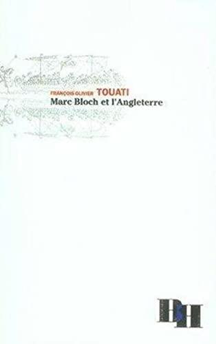 Marc Bloch et l'Angleterre: Touati F O