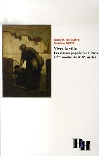 VIVRE LA VILLE LES CLASSES POPULAIRES A PARIS: RATCLIFFE,BARRIE