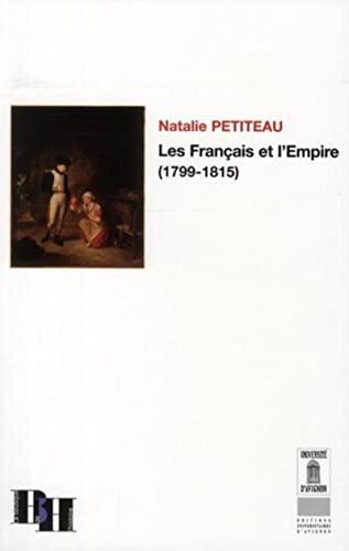 Les Français et l'Empire (1799-1815) (French Edition): Natalie Petiteau