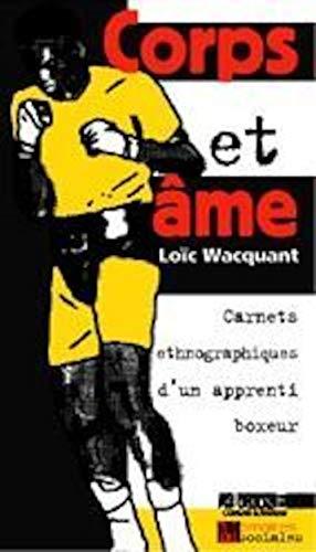 Corps Et ame: Carnets Ethnographiques D'un Apprenti Boxeur: Wacquant, Loic J.D.