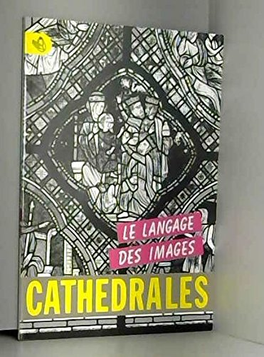 9782910853013: Cath�drales : Le langage des images (Cath�drales)