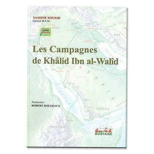9782910856342: Les campagnes de Khalid Ibn al-Wal�d