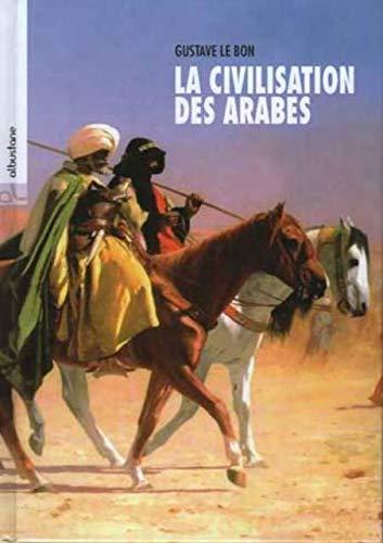 9782910856465: La civilisation des arabes