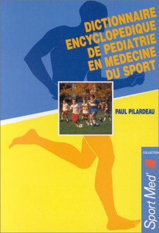 9782910857035: Dictionnaire encyclop�dique de p�diatrie en m�decine du sport