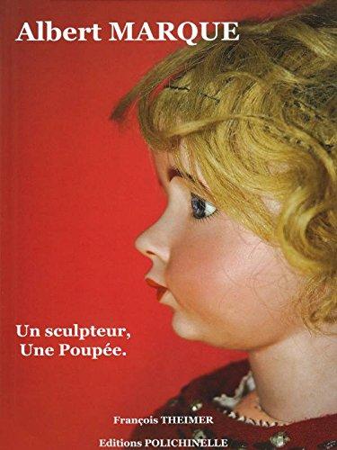9782910858162: Albert Marque, un sculpteur, une poup�e
