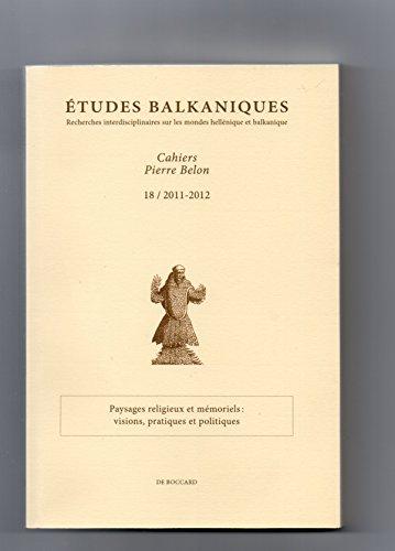 Paysages religieux et mémoriels: vision, pratiques et politiques. Etudes balkaniques. Recherches ...