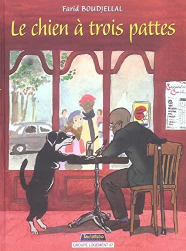 CHIEN A TROIS PATTES -LE-: BOUDJELALL FARID