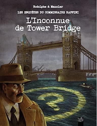 Les enquetes du commissaire Raffini L'inconnue de Tower Bridge: Rodolphe