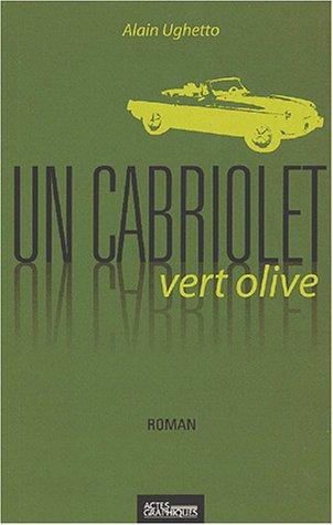 Un cabriolet vert olive: Alain Ughetto