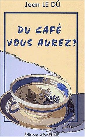 9782910878214: Du café vous aurez ? : Petits mots du français de Basse-Bretagne