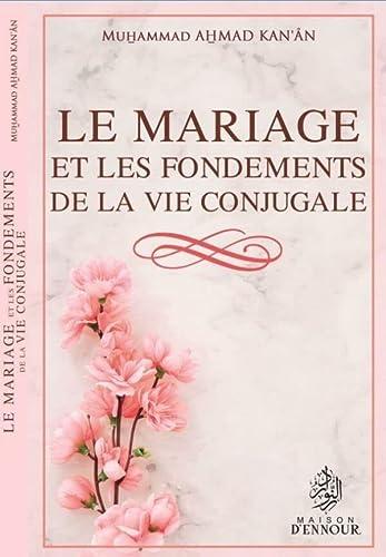 9782910891374: Le mariage et les fondements de la vie conjugale