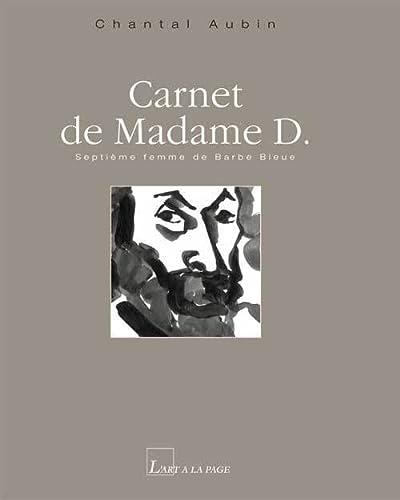 Carnet de Madame D : Septième femme: Chantal Aubin