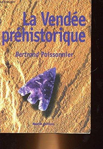 9782910919382: La Vendée préhistorique