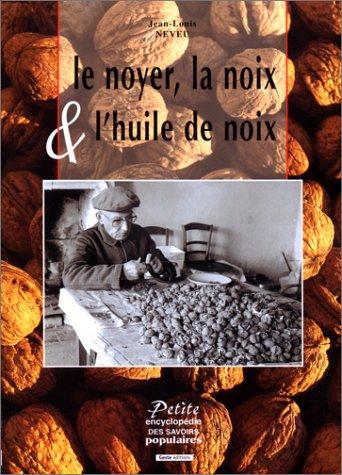 9782910919849: Noyer, la noix et l'huile de noix