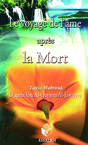 Le voyage de l'âme après la mort: Ibn Qayyim Al-Jawziyya;