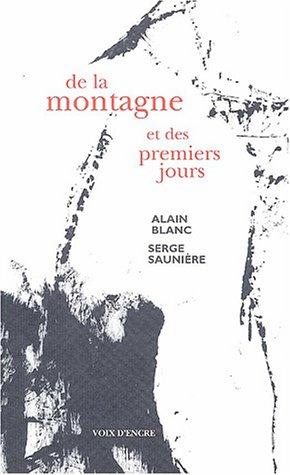 De la montagne et des premiers jours: Alain Blanc