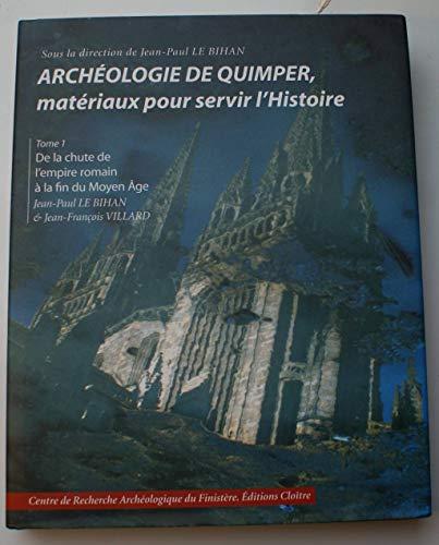 9782910981068: Archéologie de Quimper, matériaux pour servir l'histoire : Tome 1, De la chute de l'Empire romain à la fin du Moyen Age