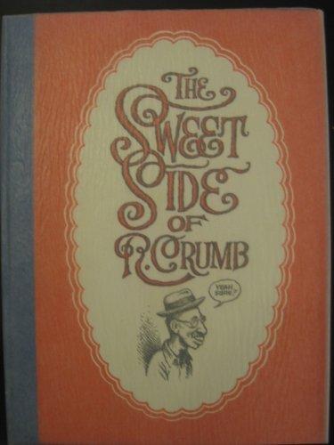 9782910984656: The Sweet Side of R.Crumb (TL 250 ex n° et s par l'artiste) Ed Société des constructeurs