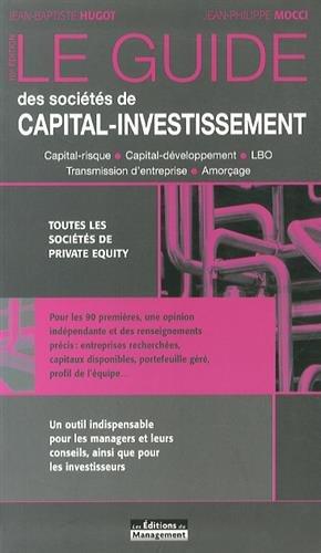 Le guide des sociétés de capital investissement (10e édition): Hugot Jean ...