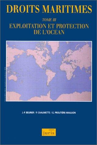 9782910992101: Droits maritimes, tome 3. Exploitation et protection de l'océan