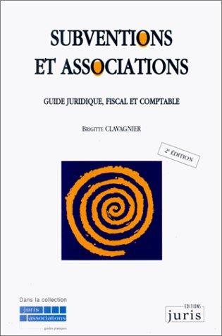 9782910992163: Subventions et associations guide juridique, fiscal et comptable, 2e édition