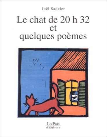 CHAT DE 20H32 ET QUELQUES POÈMES (LE): SADELER JO�L
