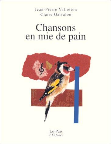 CHANSONS EN MIE DE PAIN: VALLOTON JEAN-PIERRE