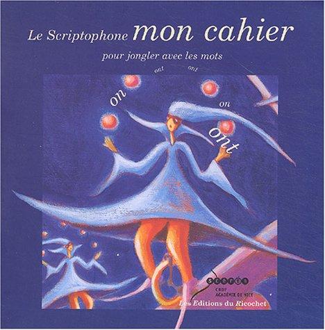 9782911013584: Le Scriptophone, mon cahier