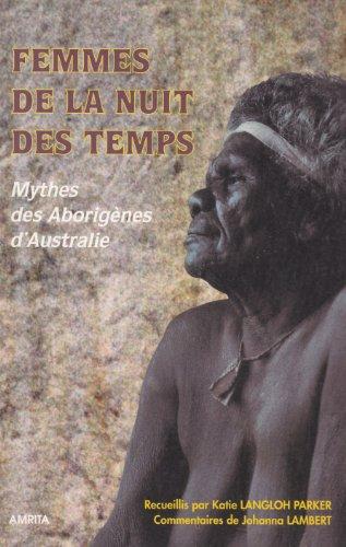 9782911022173: Femmes de la nuit des temps: Mythes des Aborigènes d'Australie