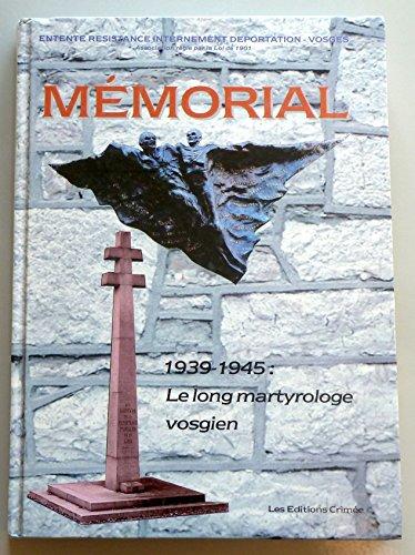9782911023811: M�morial : 1939-1945, le long martyrologe vosgien