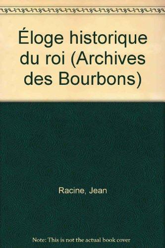 Eloge historique du roi: Jean Racine