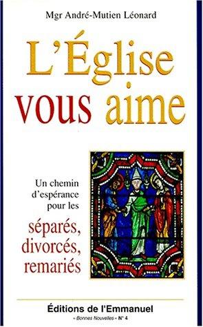 9782911036767: L'Eglise vous aime : un chemin d'espérance pour les séparés, divorcés, remariés