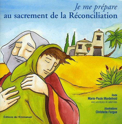 JE ME PREPARE AU SACREMENT DE RECONCILIA: MORDEFROID MARIE PAU