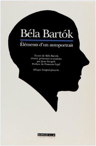 9782911053009: B�la Bartok. El�ments d'un autoportrait, �dition bilingue hongrois-fran�ais