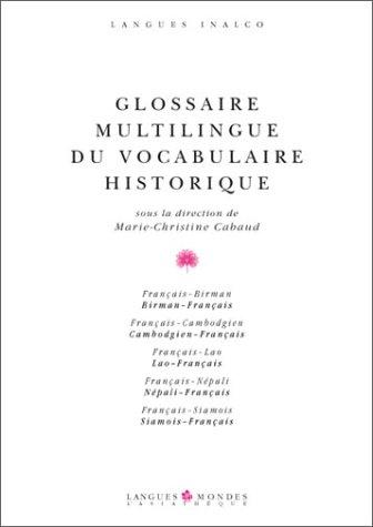 9782911053429: GLOSSAIRE MULTILINGUE DU VOCABULAIRE HISTORIQUE. Edition français-birman-cambodgien-lao-népali-siamois