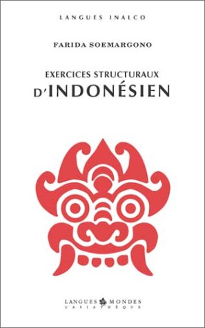 Exercices Structuraux d'Indonesien (+3cd) (French Edition): Farida Soemargono
