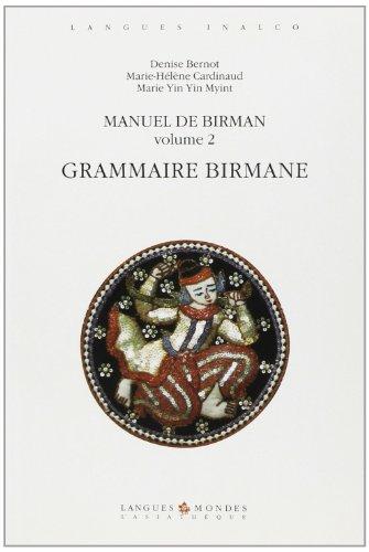 Manuel de birman, volume 2 : Grammaire birmane: Bernot, Denise; Cardinaud, Marie-H�l�ne; Yin Yin ...