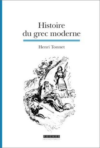 9782911053900: Histoire du grec moderne. La formation d'une langue, 2ème édition (Langues inalco)