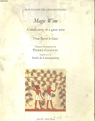 Magic Wine, small story of a great wine. From barel to glass: Lencquesaing, May Eliane de