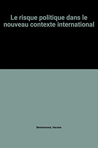 9782911061004: Le risque politique dans le nouveau contexte international (French Edition)