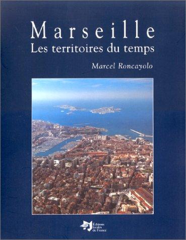 9782911065033: Marseille. Les Territoires du temps