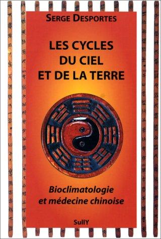 9782911074141: Les cycles du ciel et de la terre : bioclimatologie et médecine chinoise
