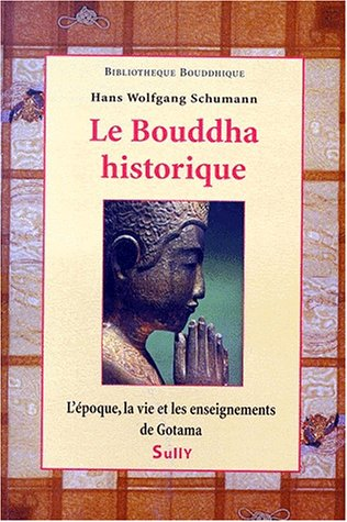 9782911074158: Le Bouddha historique (French Edition)
