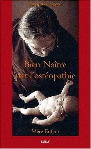 9782911074271: Bien na�tre par l'ost�opathie