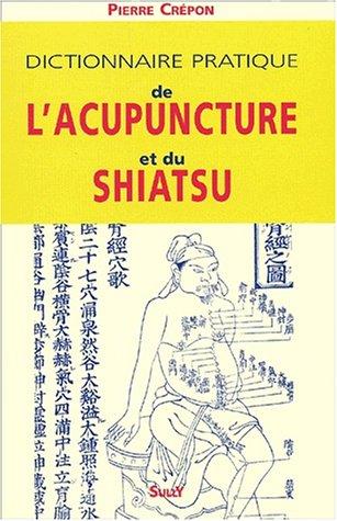 9782911074318: Dictionnaire pratique de l'acupuncture et du shiatsu