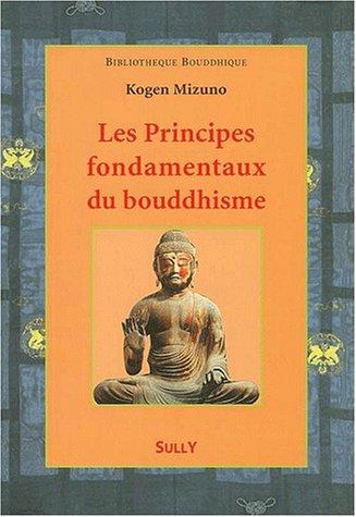 Les Principes Fondamentaux Du Bouddhisme: Mizuno Kogen