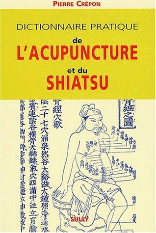 9782911074554: Dictionnaire pratique de l'acupuncture et du Shiatsu