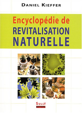 9782911074615: Encyclopédie de revitalisation naturelle