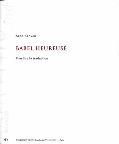 9782911087752: Babel heureuse : Pour lire la traduction (Par ailleurs)